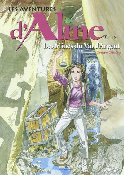 Les aventures d'Aline. Vol. 6. Les mines du Val d'Argent