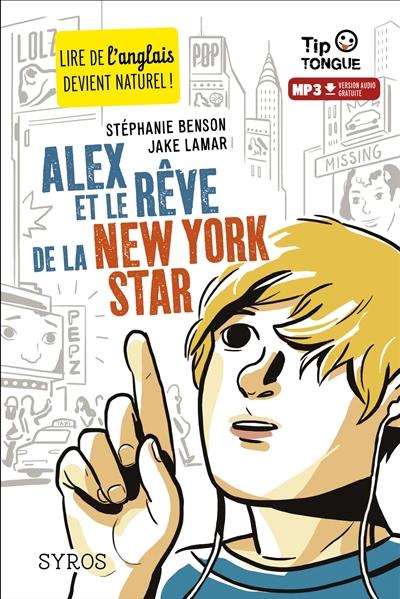 Alex et le rêve de la New York star