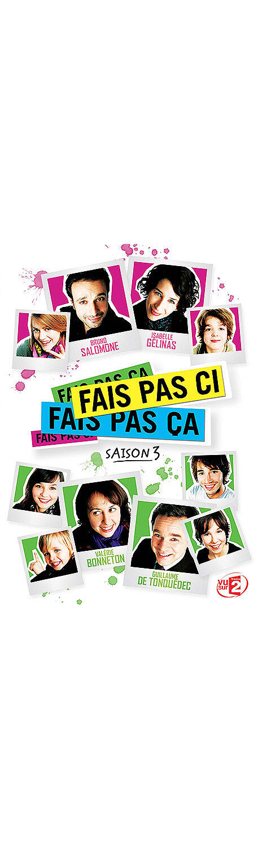 Fais pas ci, fais pas ça, saison 3 / Pascal Forneri, Yvan Radkine, Pascal Chaumeil, réal.   Chaumeil, Pascal. Metteur en scène ou réalisateur