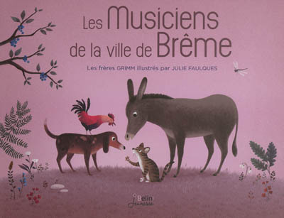 Les musiciens de la ville de Brême / les frères Grimm   Grimm, Jacob. Auteur