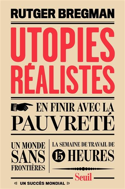 Utopies réalistes | Bregman, Rutger (1988-....). Auteur