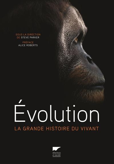 Evolution : la grande histoire du vivant |