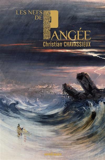 Les Nefs de Pangée / Christian Chavassieux   Chavassieux, Christian (1960-....). Auteur