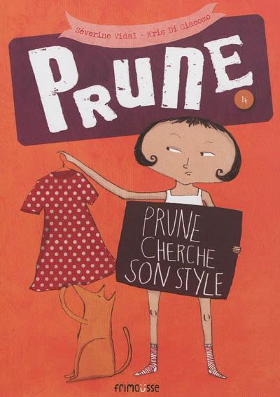 Prune cherche son style | Vidal, Séverine (1969-....). Auteur