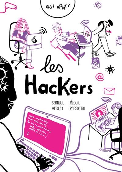 Qui sont les hackers ? / Samuel Verley | Verley, Samuel. Auteur