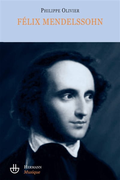 Félix Mendelssohn : un intercesseur multiculturel ? : essai | Philippe Olivier (1952-....). Auteur