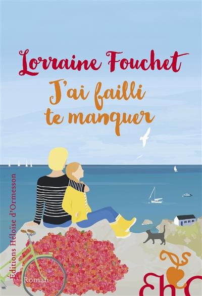 J'ai failli te manquer | Lorraine Fouchet, Auteur
