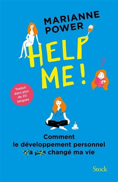 Help me ! : comment le développement personnel n'a pas changé ma vie | Power, Marianne. Auteur