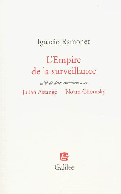L'empire de la surveillance : suivi de deux entretiens avec Julien Assange, Noam Chomsky