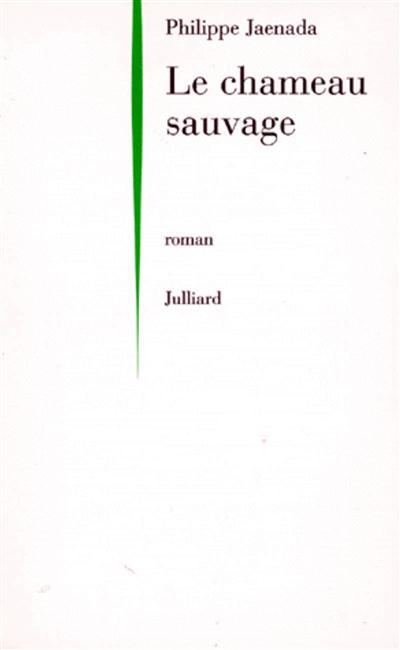 chameau sauvage (Le) : roman   Jaenada, Philippe (1964-....). Auteur
