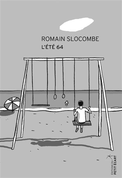 L' été 64 / Romain Slocombe | Slocombe, Romain (1953-....). Auteur
