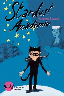 Stardust académie / Siobhan Rowden | Rowden, Siobhan. Auteur