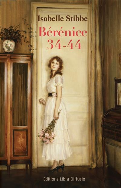 Bérénice 34-44 : roman | Stibbe, Isabelle (1974-....). Auteur