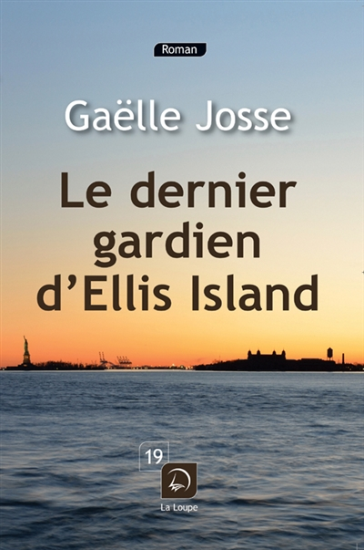 dernier gardien d'Ellis Island (Le) | Gaëlle Josse, Auteur