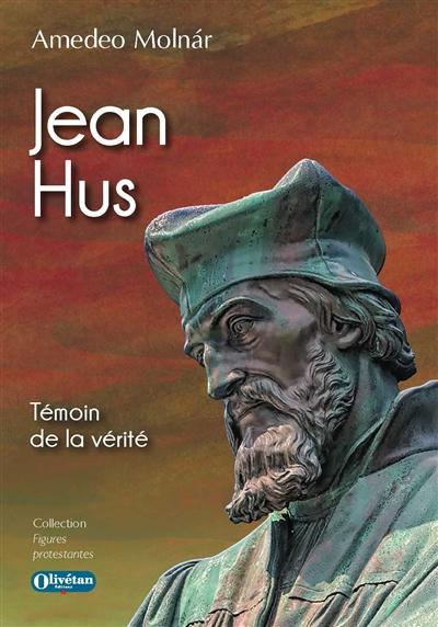 Jean hus : témoin de la vérité