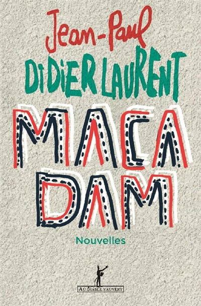 Macadam : nouvelles | Didierlaurent, Jean-Paul (19..-....). Auteur