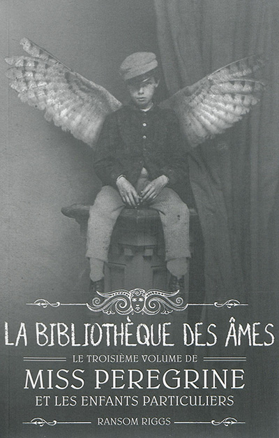 La bibliothèque des âmes / Ransom Riggs  