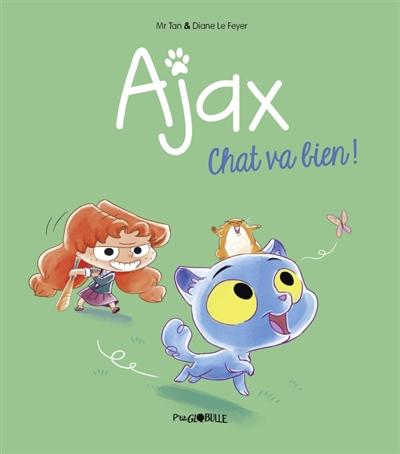 Ajax. Vol. 1. Chat va bien !
