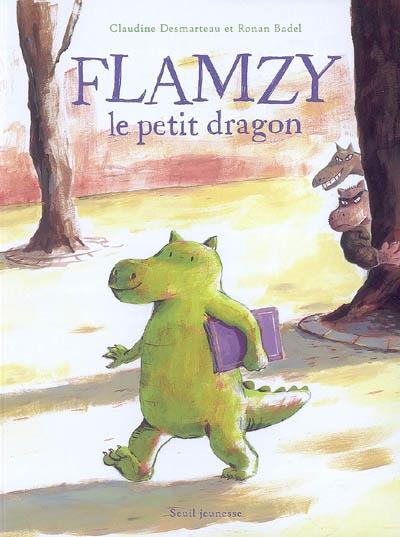Flamzy le petit dragon / Claudine Desmarteau, Ronan Badel   Desmarteau, Claudine (1963-....). Auteur