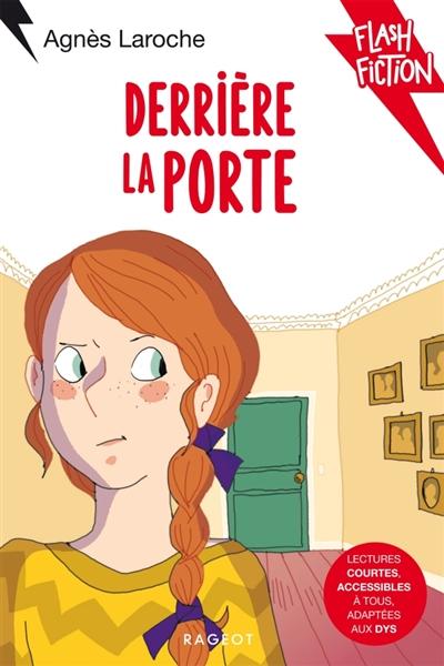 Derrière la porte   Agnès Laroche (1965-....). Auteur