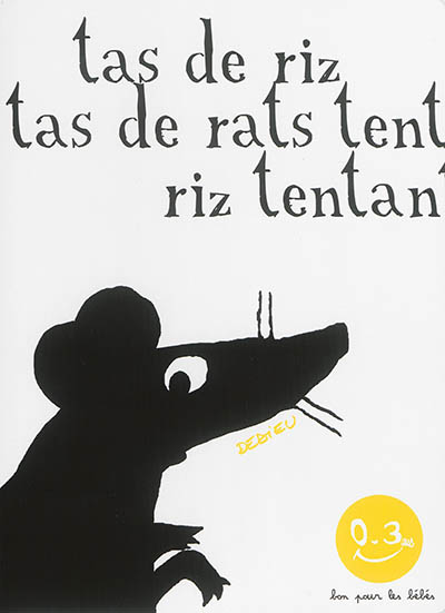 Tas de riz, tas de rats... / Dedieu | Dedieu, Thierry (1955-....). Illustrateur