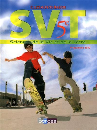 SVT, sciences de la vie et de la Terre, 5e : programme 2010 : grand format