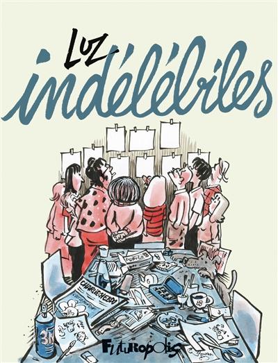 Indélébiles / Luz | Luz (1972-....). Auteur