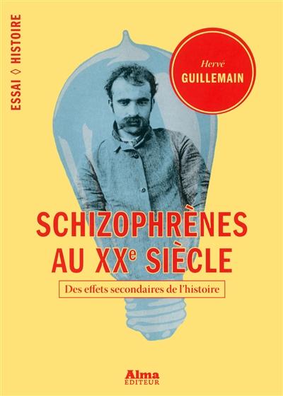 Schizophrènes au XXe siècle : des effets secondaires de l'histoire  