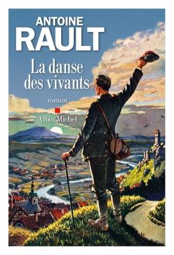 danse des vivants (La) : roman   Rault, Antoine. Auteur