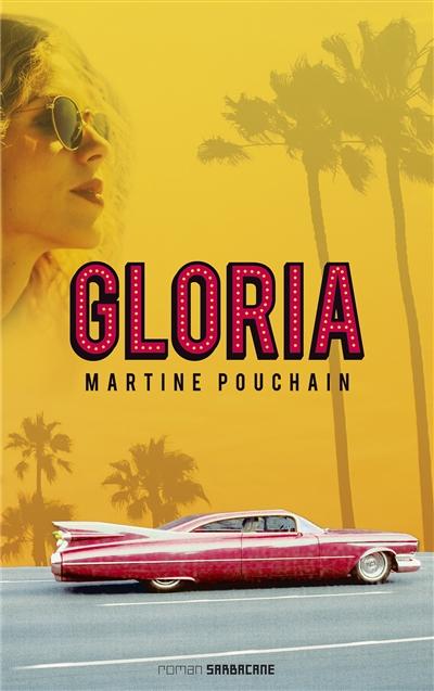 Gloria / Martine Pouchain  