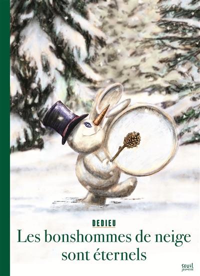 bonshommes de neige sont éternels (Les) | Dedieu, Thierry (1955-....). Auteur