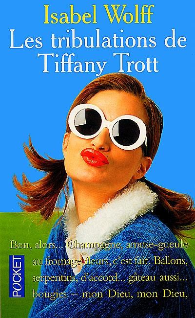 Les tribulations de Tiffany Trott | Isabel Wolff (1960-....)