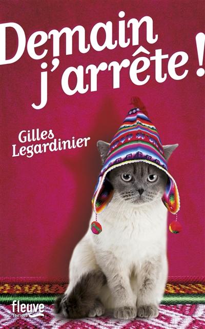 Demain, j'arrête ! / Gilles Legardinier | Legardinier, Gilles (1965-....). Auteur
