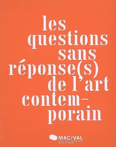 Les questions sans réponse(s) de l'art contemporain | Ryngaert, Muriel. Directeur de publication