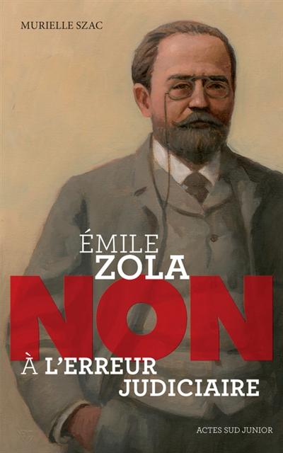 Emile Zola : non à l'erreur judiciaire