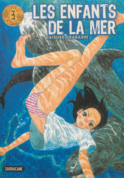 Les enfants de la mer. 3   Daisuke Igarashi (1969-....). Auteur