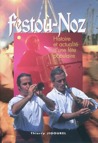 Festoù-noz : histoire et actualité d'une fête populaire | Jigourel, Thierry (1960-....). Auteur
