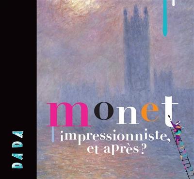 Monet : impressionniste, et après ? | Posti, Pietari (1979-....)