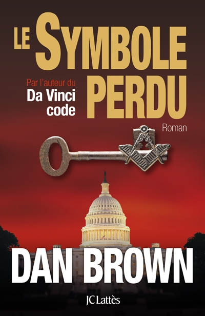 Le symbole perdu : roman / Dan Brown | Brown, Dan (1964-....). Auteur