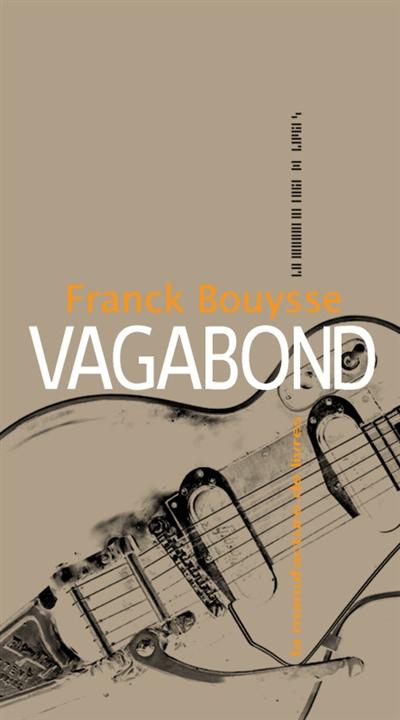 Vagabond / Franck Bouysse | benameur, Franck (1965-....). Auteur
