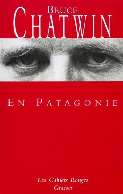 En Patagonie   Chatwin, Bruce (1940-1989). Auteur