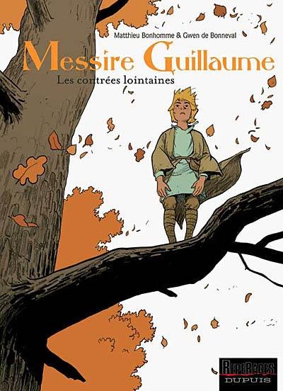 Messire Guillaume. Vol. 1. Les contrées lointaines