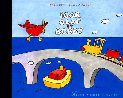 Igor, Olaf et Bobby | Duquennoy, Jacques (1953-....)