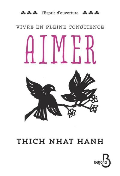 Aimer | Thich Nhât Hanh, Auteur