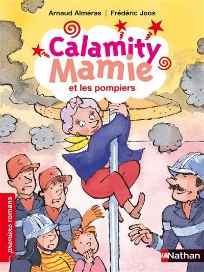 Calamity Mamie et les pompiers / texte d' Arnaud Alméras | ALMERAS, Arnaud. Auteur