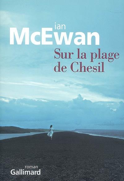 Sur la plage de Chesil : roman / Ian McEwan | McEwan, Ian (1948-....). Auteur