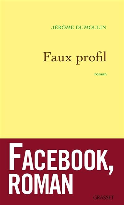Faux profil | Dumoulin, Jérôme (1947-....). Auteur
