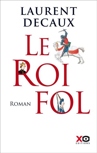 Le roi Fol / Laurent Decaux |