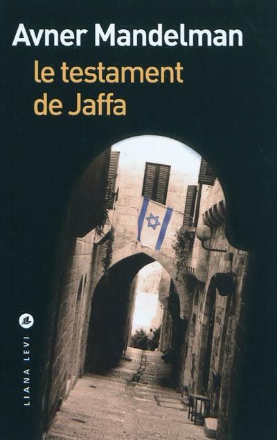 testament de Jaffa (Le) | Mandelman, Avner. Auteur