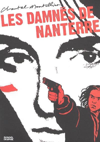 Les damnés de Nanterre | Chantal Montellier (1947-....). Auteur